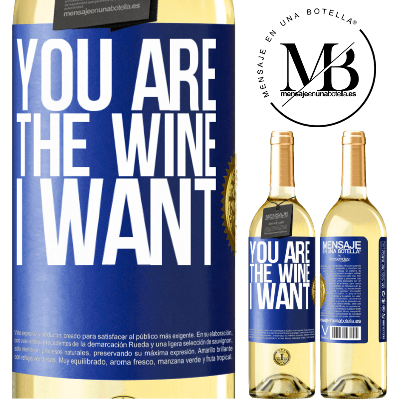 24,95 € Free Shipping | White Wine WHITE Edition You are the wine I want Blue Label. Customizable label Young wine Harvest 2020 Verdejo