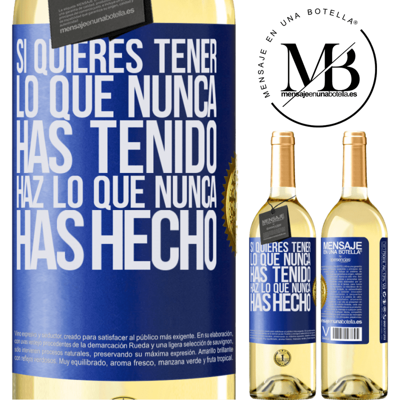 24,95 € Envoi gratuit | Vin blanc Édition WHITE Si vous voulez avoir ce que vous n'avez jamais eu, faites ce que vous n'avez jamais fait Étiquette Bleue. Étiquette personnalisable Vin jeune Récolte 2020 Verdejo