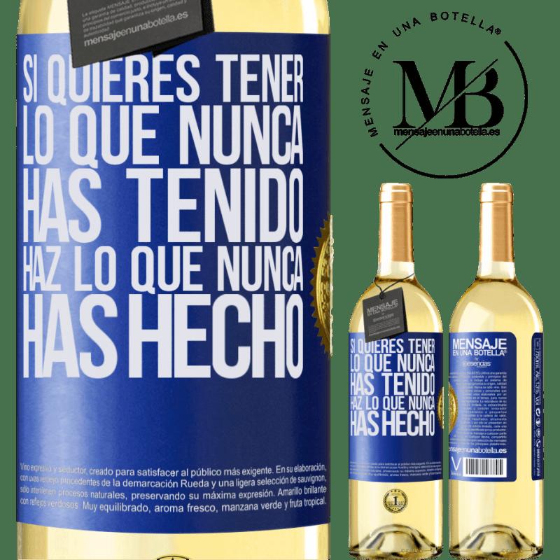 24,95 € Envío gratis | Vino Blanco Edición WHITE Si quieres tener lo que nunca has tenido, haz lo que nunca has hecho Etiqueta Azul. Etiqueta personalizable Vino joven Cosecha 2020 Verdejo