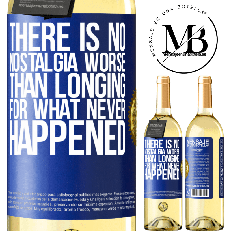 24,95 € Free Shipping   White Wine WHITE Edition There is no nostalgia worse than longing for what never happened Blue Label. Customizable label Young wine Harvest 2020 Verdejo