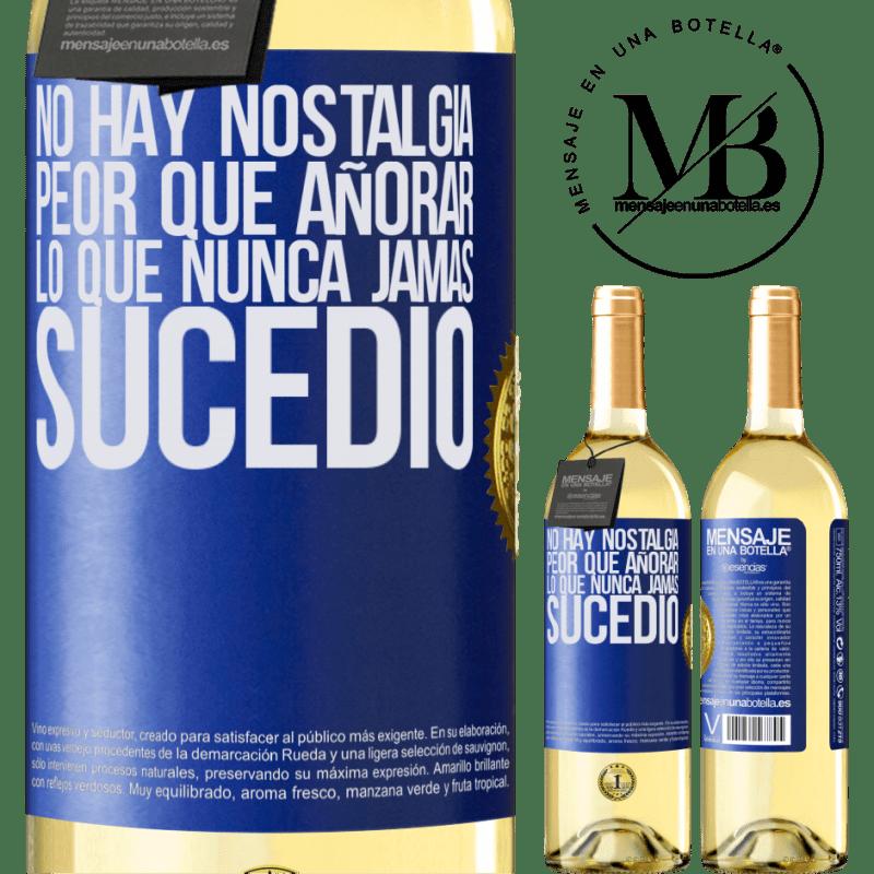 24,95 € Envío gratis | Vino Blanco Edición WHITE No hay nostalgia peor que añorar lo que nunca jamás sucedió Etiqueta Azul. Etiqueta personalizable Vino joven Cosecha 2020 Verdejo
