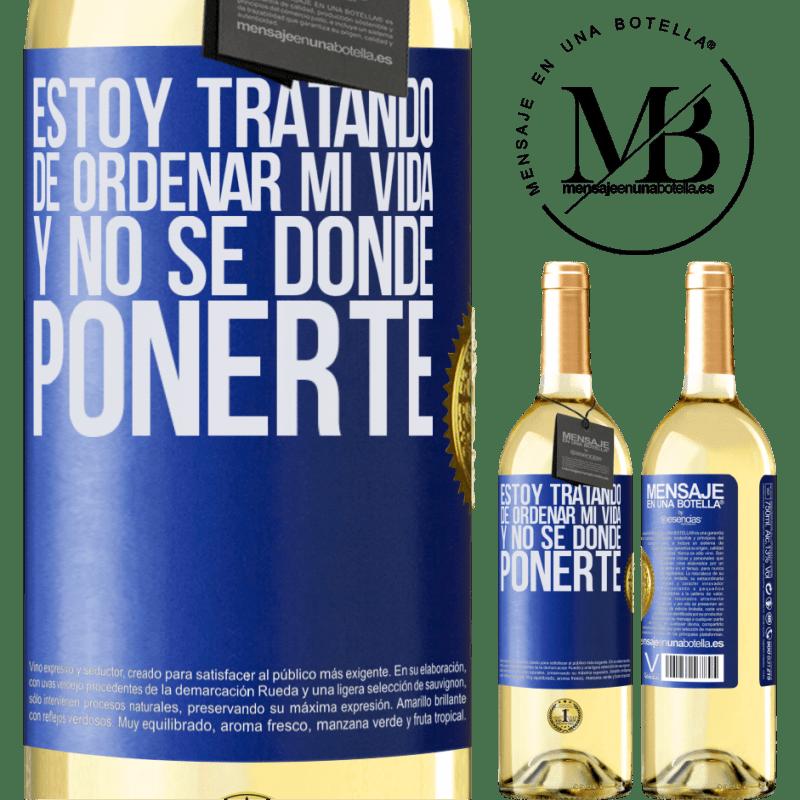24,95 € Envío gratis | Vino Blanco Edición WHITE Estoy tratando de ordenar mi vida, y no sé dónde ponerte Etiqueta Azul. Etiqueta personalizable Vino joven Cosecha 2020 Verdejo