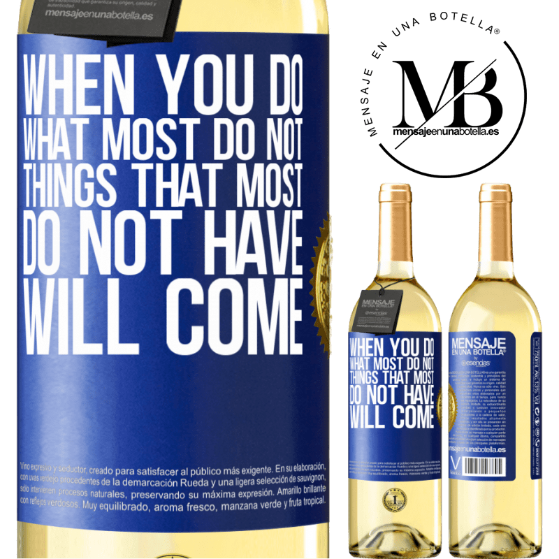 24,95 € Free Shipping | White Wine WHITE Edition When you do what most do not, things that most do not have will come Blue Label. Customizable label Young wine Harvest 2020 Verdejo