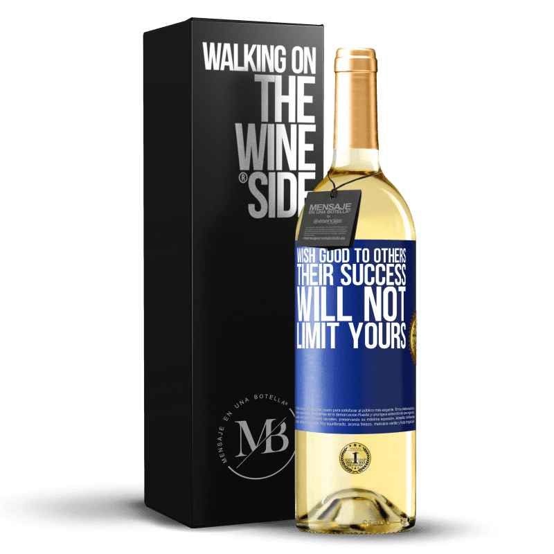 24,95 € Free Shipping | White Wine WHITE Edition Wish good to others, their success will not limit yours Blue Label. Customizable label Young wine Harvest 2020 Verdejo