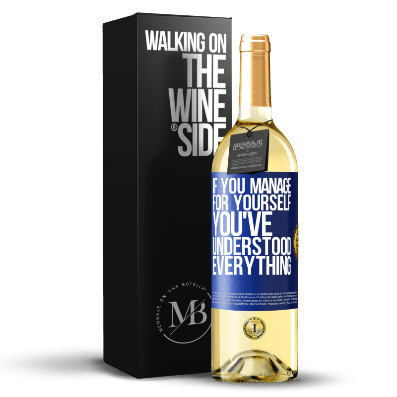 24,95 € Free Shipping | White Wine WHITE Edition If you manage for yourself, you've understood everything Blue Label. Customizable label Young wine Harvest 2020 Verdejo
