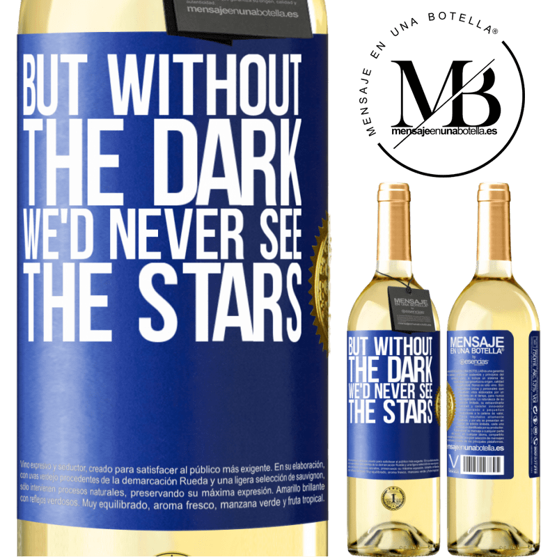 24,95 € Free Shipping | White Wine WHITE Edition But without the dark, we'd never see the stars Blue Label. Customizable label Young wine Harvest 2020 Verdejo