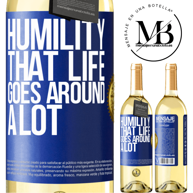 24,95 € Free Shipping   White Wine WHITE Edition Humility, that life goes around a lot Blue Label. Customizable label Young wine Harvest 2020 Verdejo