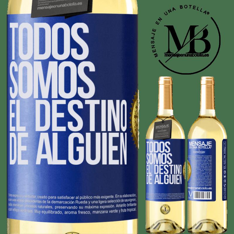 24,95 € Envío gratis | Vino Blanco Edición WHITE Todos somos el destino de alguien Etiqueta Azul. Etiqueta personalizable Vino joven Cosecha 2020 Verdejo