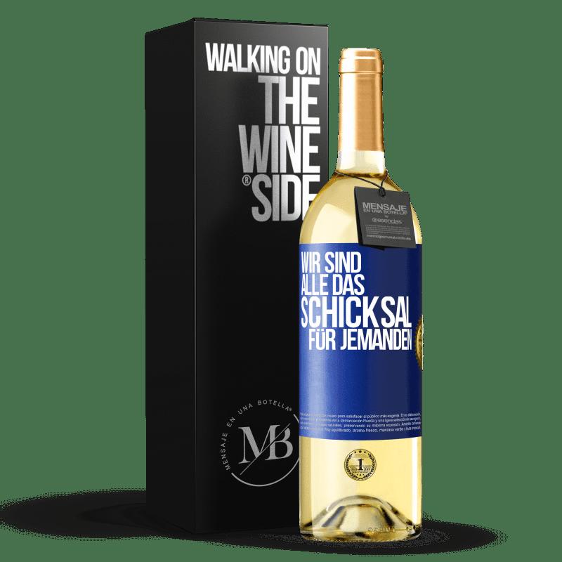 24,95 € Kostenloser Versand | Weißwein WHITE Ausgabe Wir sind alle das Schicksal eines Menschen Blaue Markierung. Anpassbares Etikett Junger Wein Ernte 2020 Verdejo