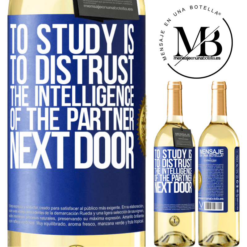 24,95 € Free Shipping | White Wine WHITE Edition To study is to distrust the intelligence of the partner next door Blue Label. Customizable label Young wine Harvest 2020 Verdejo