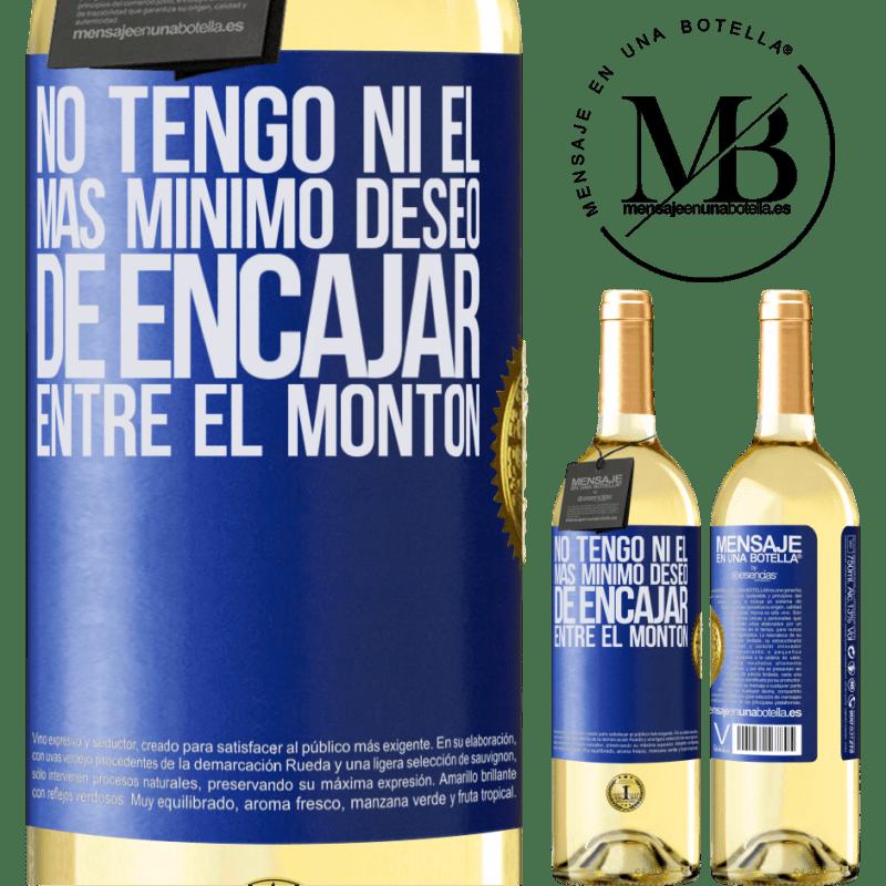 24,95 € Envío gratis | Vino Blanco Edición WHITE No tengo ni el más mínimo deseo de encajar entre el montón Etiqueta Azul. Etiqueta personalizable Vino joven Cosecha 2020 Verdejo