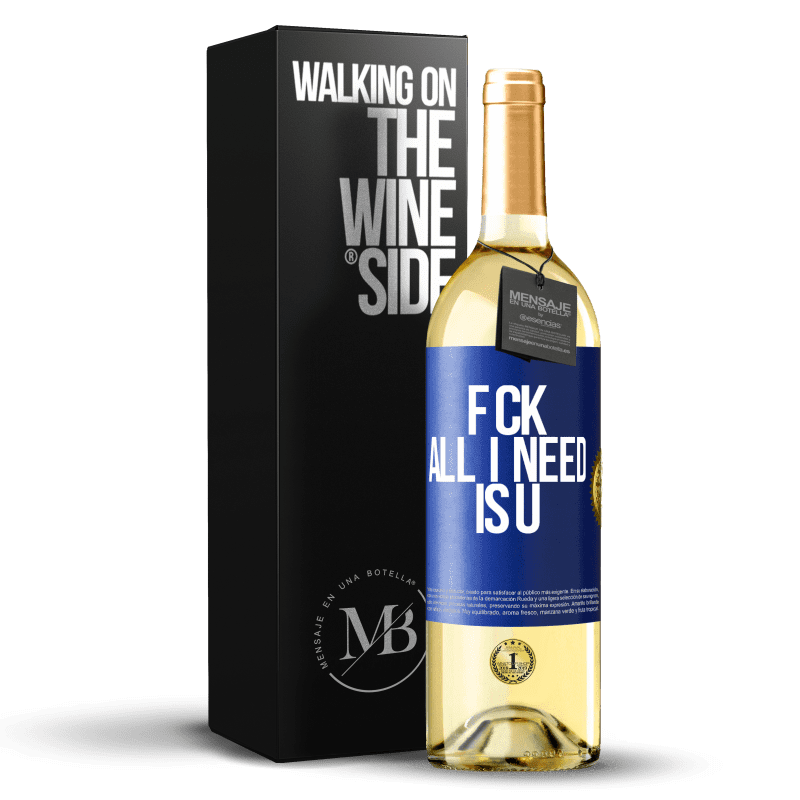 24,95 € Free Shipping | White Wine WHITE Edition F CK. All I need is U Blue Label. Customizable label Young wine Harvest 2020 Verdejo