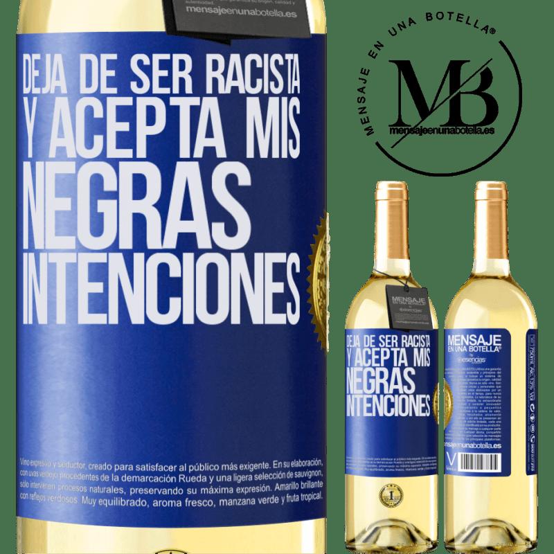 24,95 € Envío gratis | Vino Blanco Edición WHITE Deja de ser racista y acepta mis negras intenciones Etiqueta Azul. Etiqueta personalizable Vino joven Cosecha 2020 Verdejo