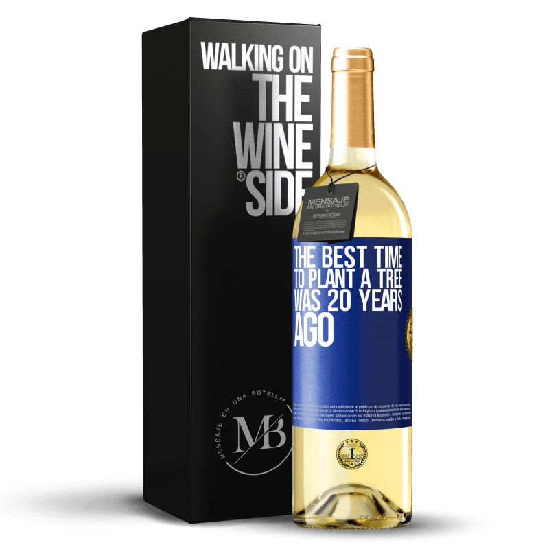 24,95 € Free Shipping | White Wine WHITE Edition The best time to plant a tree was 20 years ago Blue Label. Customizable label Young wine Harvest 2020 Verdejo