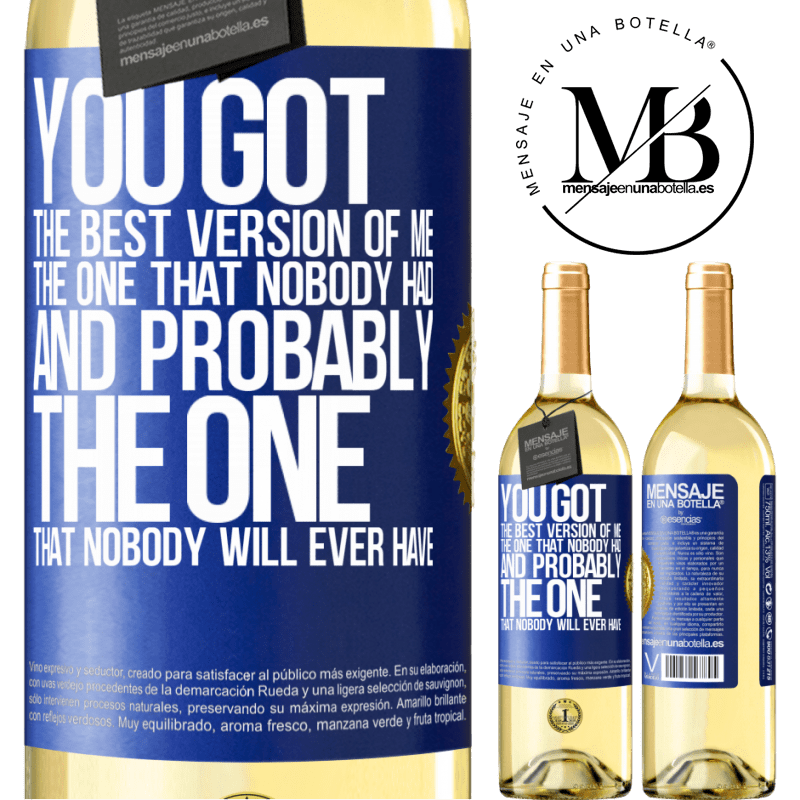 24,95 € Free Shipping | White Wine WHITE Edition You got the best version of me, the one that nobody had and probably the one that nobody will ever have Blue Label. Customizable label Young wine Harvest 2020 Verdejo