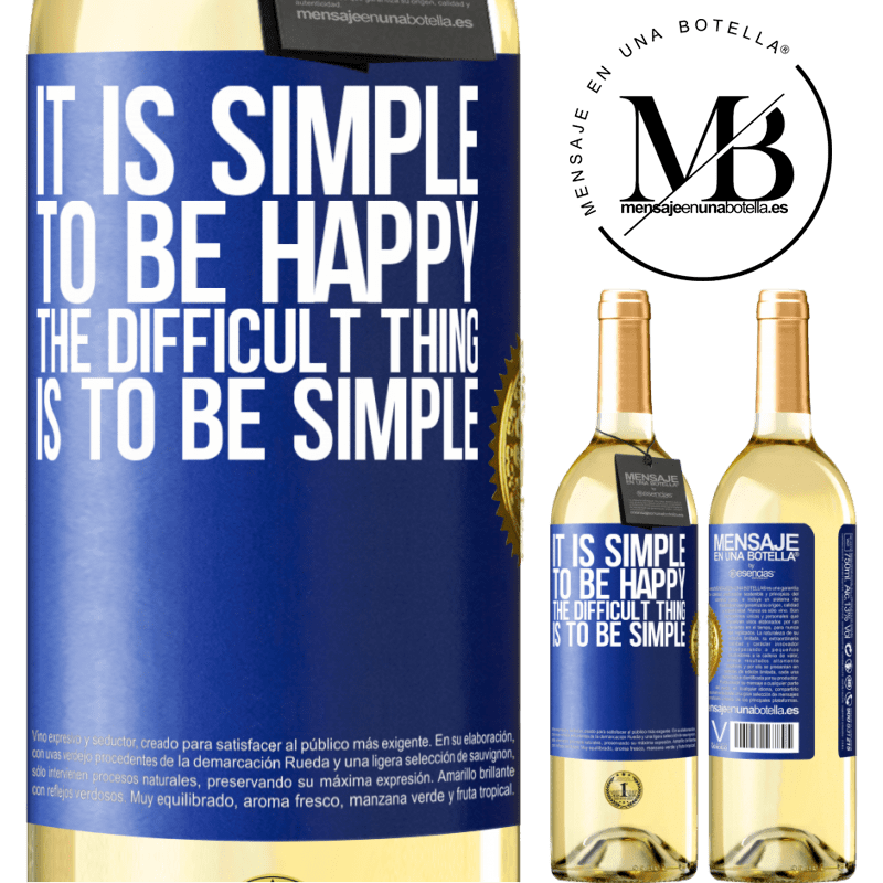 24,95 € Free Shipping   White Wine WHITE Edition It is simple to be happy, the difficult thing is to be simple Blue Label. Customizable label Young wine Harvest 2020 Verdejo
