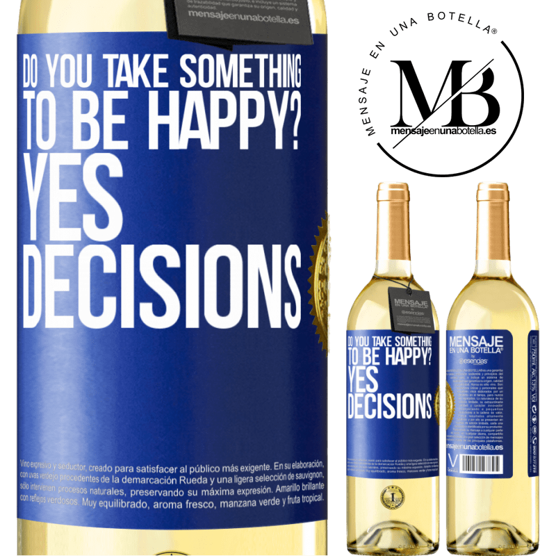 24,95 € Free Shipping | White Wine WHITE Edition do you take something to be happy? Yes, decisions Blue Label. Customizable label Young wine Harvest 2020 Verdejo