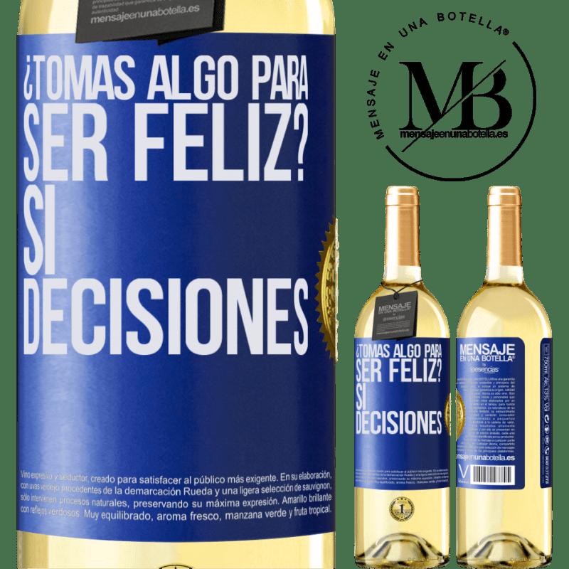 24,95 € Envoi gratuit   Vin blanc Édition WHITE prenez-vous quelque chose pour être heureux? Oui, les décisions Étiquette Bleue. Étiquette personnalisable Vin jeune Récolte 2020 Verdejo