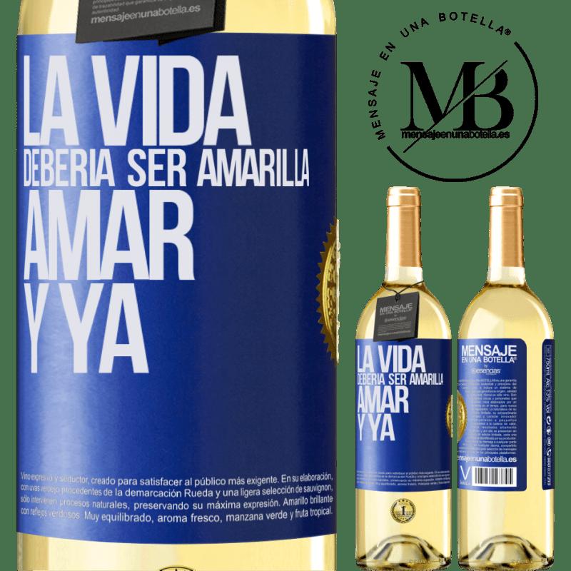 24,95 € Envío gratis | Vino Blanco Edición WHITE La vida debería ser amarilla. Amar y ya Etiqueta Azul. Etiqueta personalizable Vino joven Cosecha 2020 Verdejo