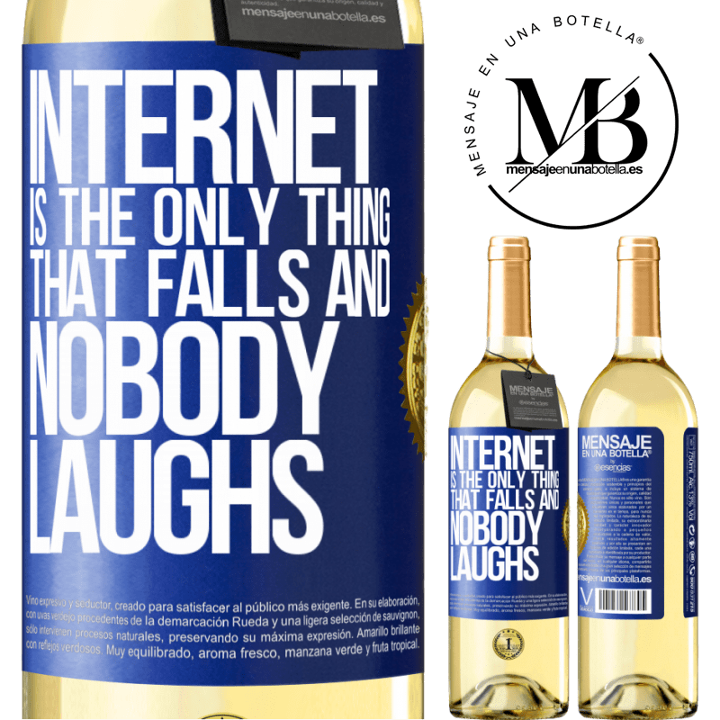 24,95 € Free Shipping   White Wine WHITE Edition Internet is the only thing that falls and nobody laughs Blue Label. Customizable label Young wine Harvest 2020 Verdejo