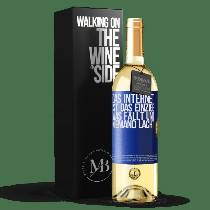 24,95 € Kostenloser Versand | Weißwein WHITE Ausgabe Das Internet ist das einzige, was fällt und niemand lacht Blaue Markierung. Anpassbares Etikett Junger Wein Ernte 2020 Verdejo
