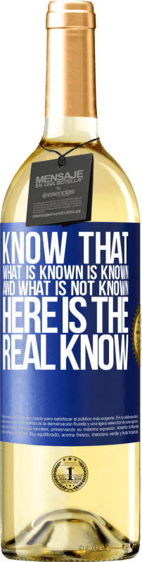 24,95 € Free Shipping | White Wine WHITE Edition Know that what is known is known and what is not known here is the real know Blue Label. Customizable label Young wine Harvest 2020 Verdejo
