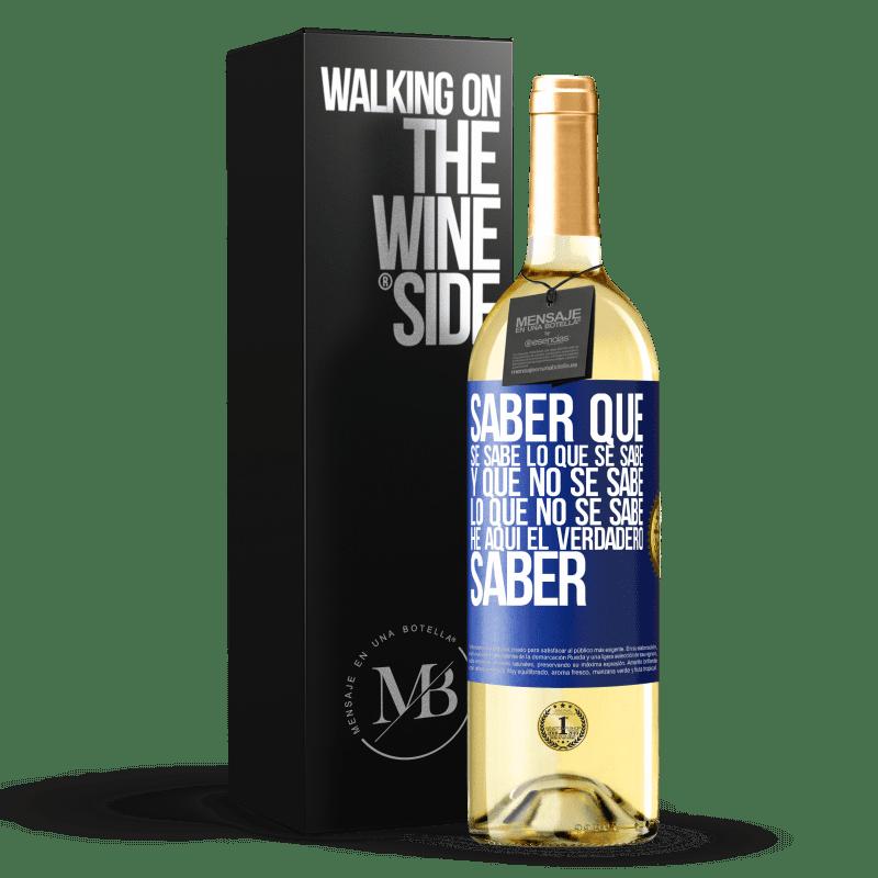 24,95 € Envoi gratuit | Vin blanc Édition WHITE Sachez que ce qui est connu est connu et ce qui n'est pas connu voici le vrai savoir Étiquette Bleue. Étiquette personnalisable Vin jeune Récolte 2020 Verdejo