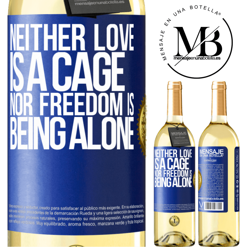 24,95 € Free Shipping | White Wine WHITE Edition Neither love is a cage, nor freedom is being alone Blue Label. Customizable label Young wine Harvest 2020 Verdejo