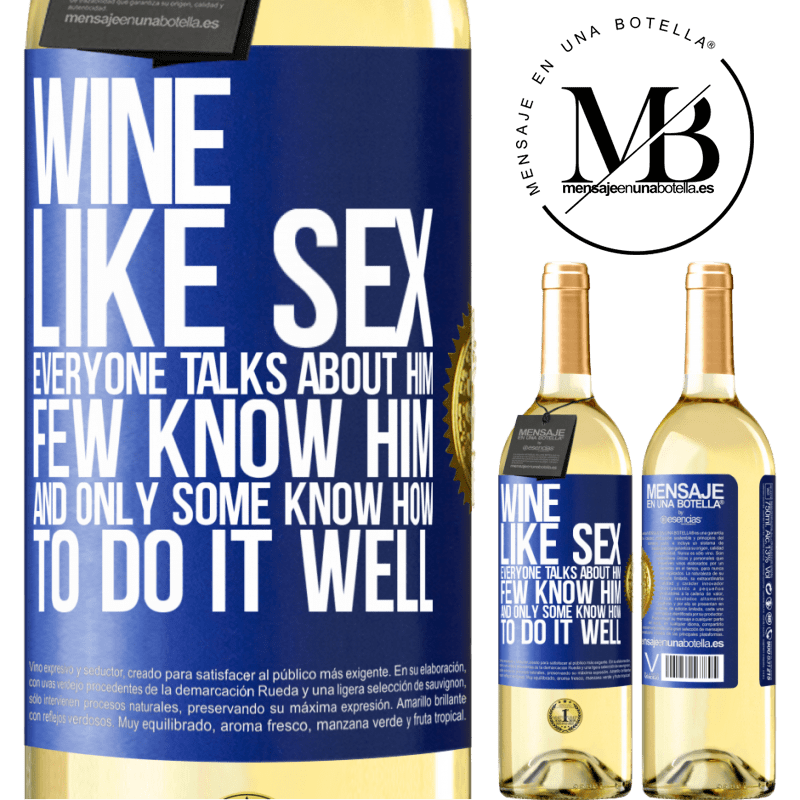 24,95 € Free Shipping | White Wine WHITE Edition Wine, like sex, everyone talks about him, few know him, and only some know how to do it well Blue Label. Customizable label Young wine Harvest 2020 Verdejo