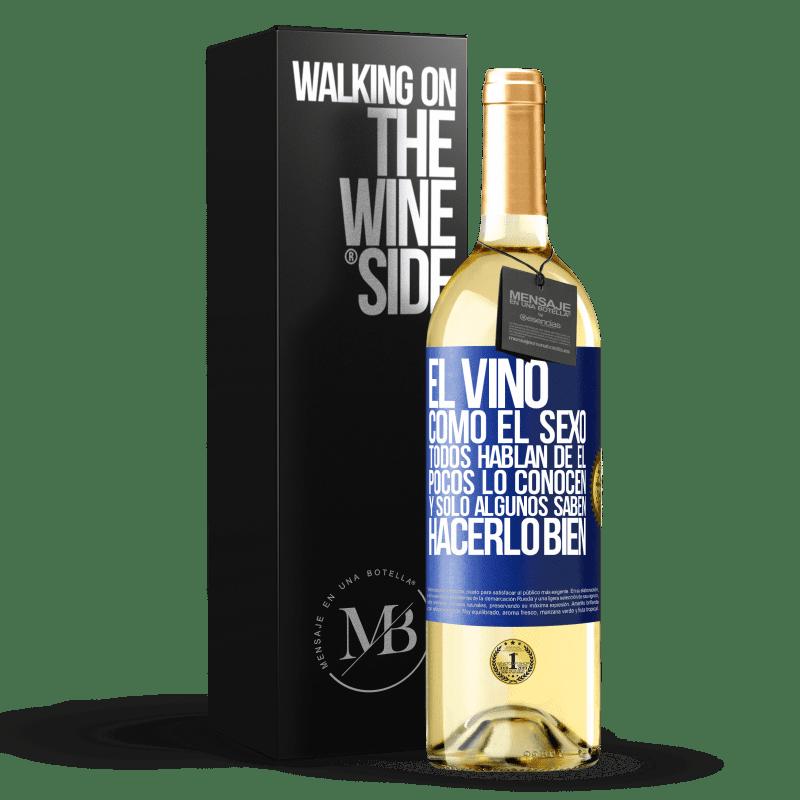 24,95 € Envoi gratuit | Vin blanc Édition WHITE Le vin, comme le sexe, tout le monde parle de lui, peu le connaissent et seuls certains savent bien le faire Étiquette Bleue. Étiquette personnalisable Vin jeune Récolte 2020 Verdejo