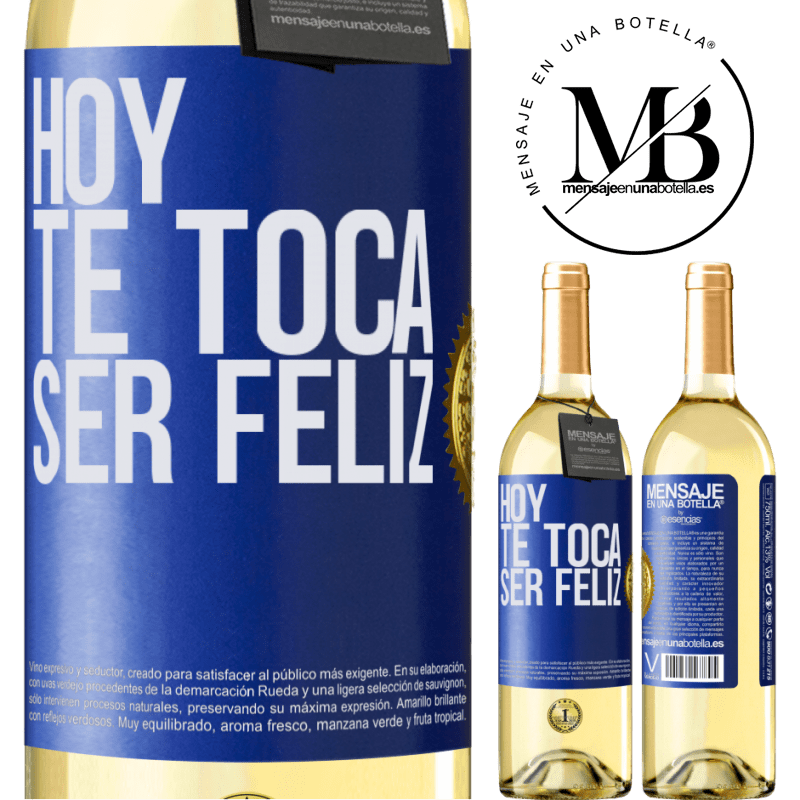 24,95 € Envío gratis | Vino Blanco Edición WHITE Hoy te toca ser feliz Etiqueta Azul. Etiqueta personalizable Vino joven Cosecha 2020 Verdejo