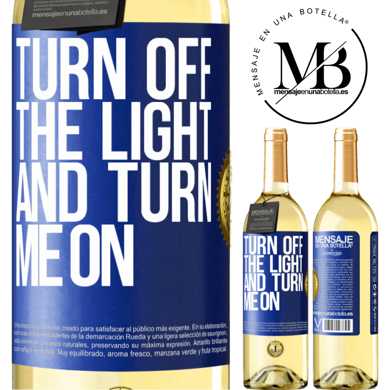 24,95 € Free Shipping   White Wine WHITE Edition Turn off the light and turn me on Blue Label. Customizable label Young wine Harvest 2020 Verdejo