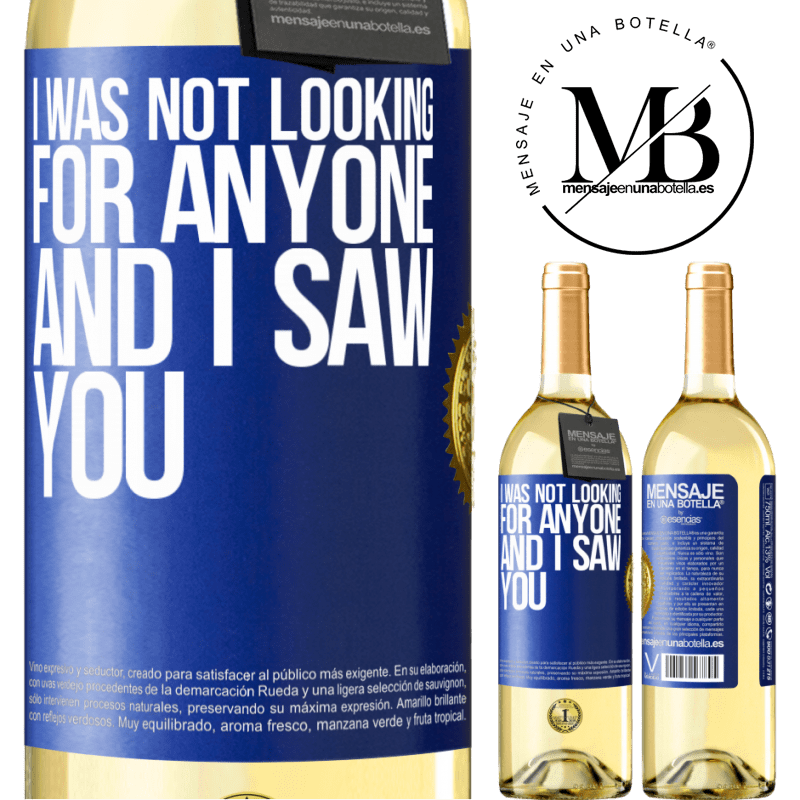 24,95 € Free Shipping | White Wine WHITE Edition I was not looking for anyone and I saw you Blue Label. Customizable label Young wine Harvest 2020 Verdejo