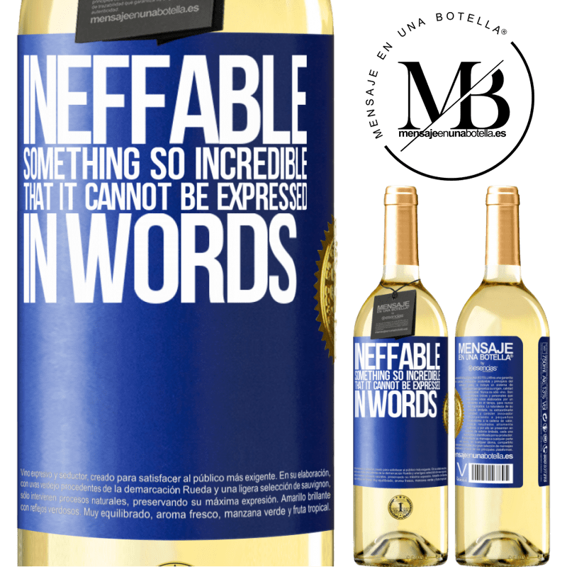 24,95 € Free Shipping   White Wine WHITE Edition Ineffable. Something so incredible that it cannot be expressed in words Blue Label. Customizable label Young wine Harvest 2020 Verdejo