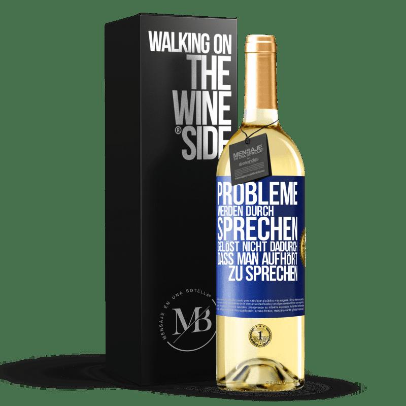 24,95 € Kostenloser Versand | Weißwein WHITE Ausgabe Probleme werden durch Sprechen gelöst, nicht durch Aufhören Blaue Markierung. Anpassbares Etikett Junger Wein Ernte 2020 Verdejo