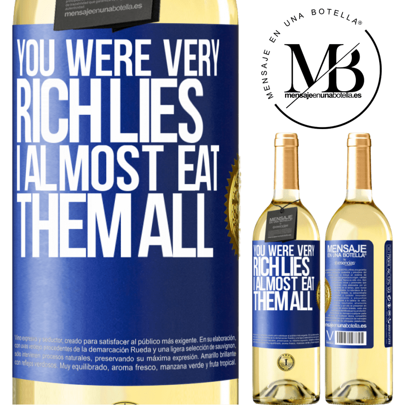 24,95 € Free Shipping | White Wine WHITE Edition You were very rich lies. I almost eat them all Blue Label. Customizable label Young wine Harvest 2020 Verdejo