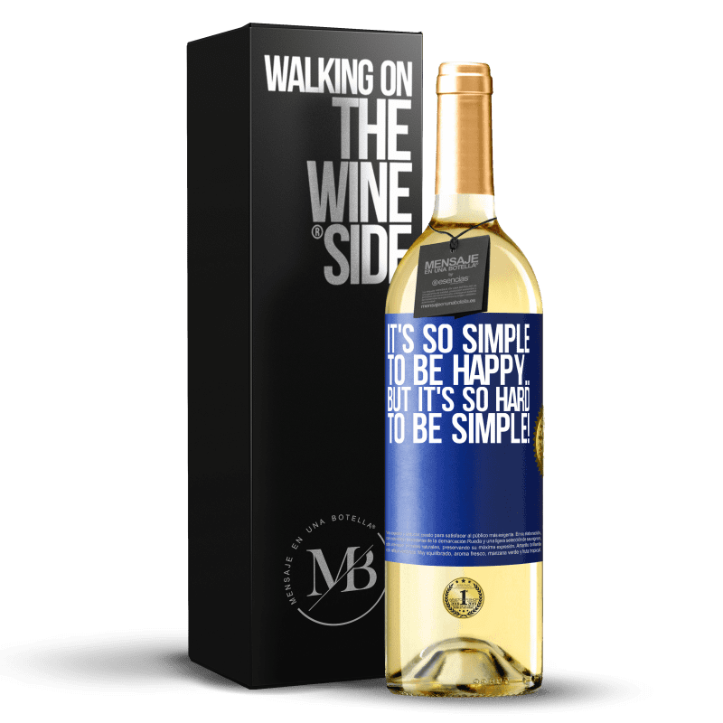 24,95 € Free Shipping | White Wine WHITE Edition It's so simple to be happy ... But it's so hard to be simple! Blue Label. Customizable label Young wine Harvest 2020 Verdejo