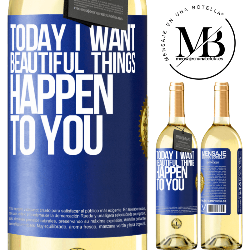 24,95 € Free Shipping | White Wine WHITE Edition Today I want beautiful things to happen to you Blue Label. Customizable label Young wine Harvest 2020 Verdejo