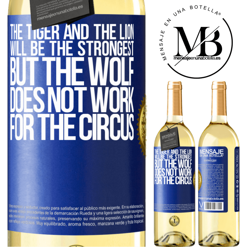 24,95 € Free Shipping | White Wine WHITE Edition The tiger and the lion will be the strongest, but the wolf does not work for the circus Blue Label. Customizable label Young wine Harvest 2020 Verdejo