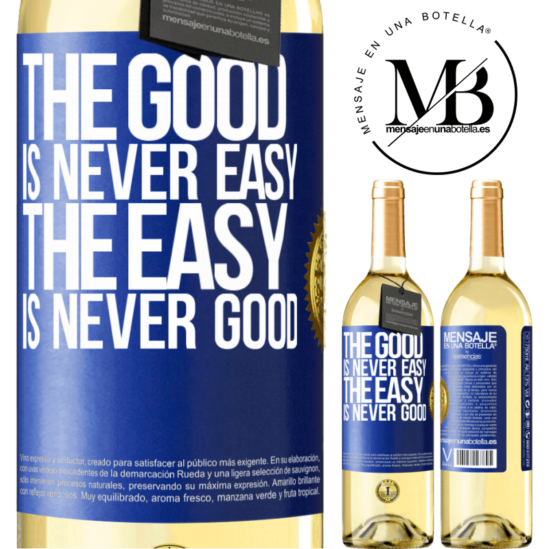 24,95 € Free Shipping | White Wine WHITE Edition The good is never easy. The easy is never good Blue Label. Customizable label Young wine Harvest 2020 Verdejo