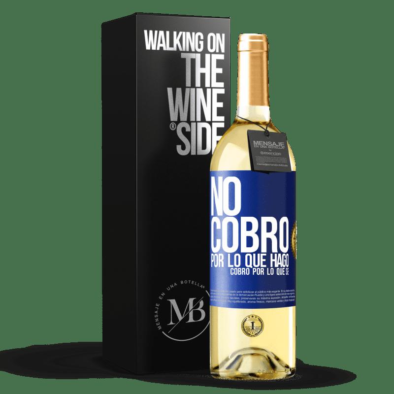 24,95 € Envoi gratuit   Vin blanc Édition WHITE Je ne facture pas ce que je fais, je facture ce que je sais Étiquette Bleue. Étiquette personnalisable Vin jeune Récolte 2020 Verdejo