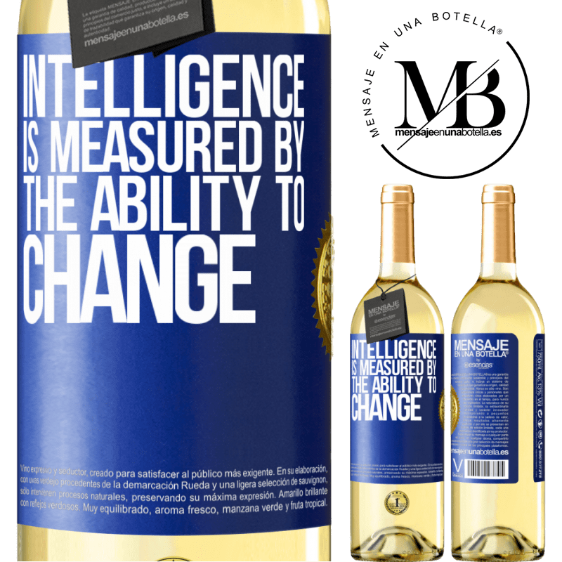 24,95 € Free Shipping   White Wine WHITE Edition Intelligence is measured by the ability to change Blue Label. Customizable label Young wine Harvest 2020 Verdejo
