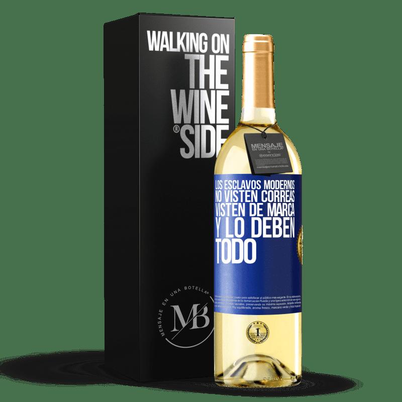 24,95 € Envoi gratuit | Vin blanc Édition WHITE Les esclaves modernes ne portent pas de sangles. Ils portent une marque et ils doivent tout Étiquette Bleue. Étiquette personnalisable Vin jeune Récolte 2020 Verdejo