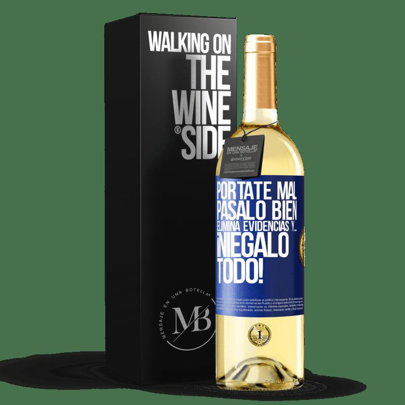24,95 € Envío gratis | Vino Blanco Edición WHITE Pórtate mal. Pásalo bien. Elimina evidencias y… ¡Niégalo todo! Etiqueta Azul. Etiqueta personalizable Vino joven Cosecha 2020 Verdejo