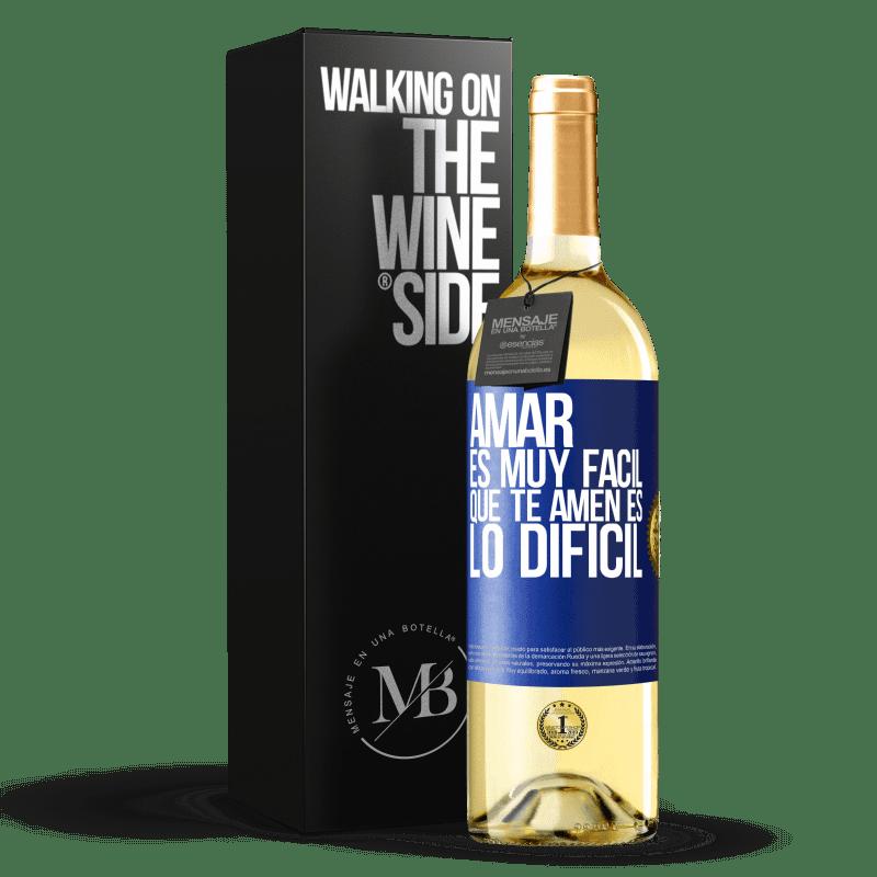 24,95 € Envío gratis | Vino Blanco Edición WHITE Amar es muy fácil, que te amen es lo difícil Etiqueta Azul. Etiqueta personalizable Vino joven Cosecha 2020 Verdejo
