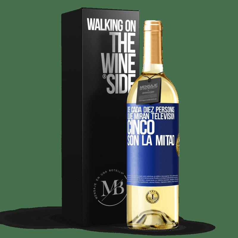 24,95 € Envío gratis   Vino Blanco Edición WHITE De cada diez personas que miran televisión, cinco son la mitad Etiqueta Azul. Etiqueta personalizable Vino joven Cosecha 2020 Verdejo