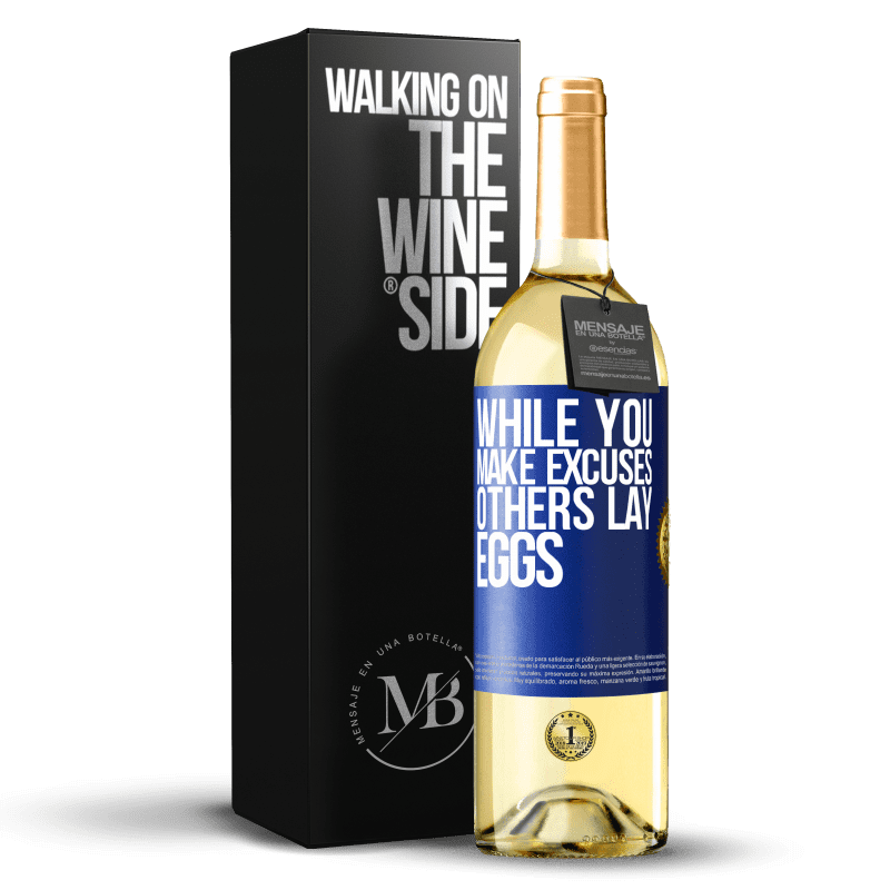 24,95 € Free Shipping | White Wine WHITE Edition While you make excuses, others lay eggs Blue Label. Customizable label Young wine Harvest 2020 Verdejo
