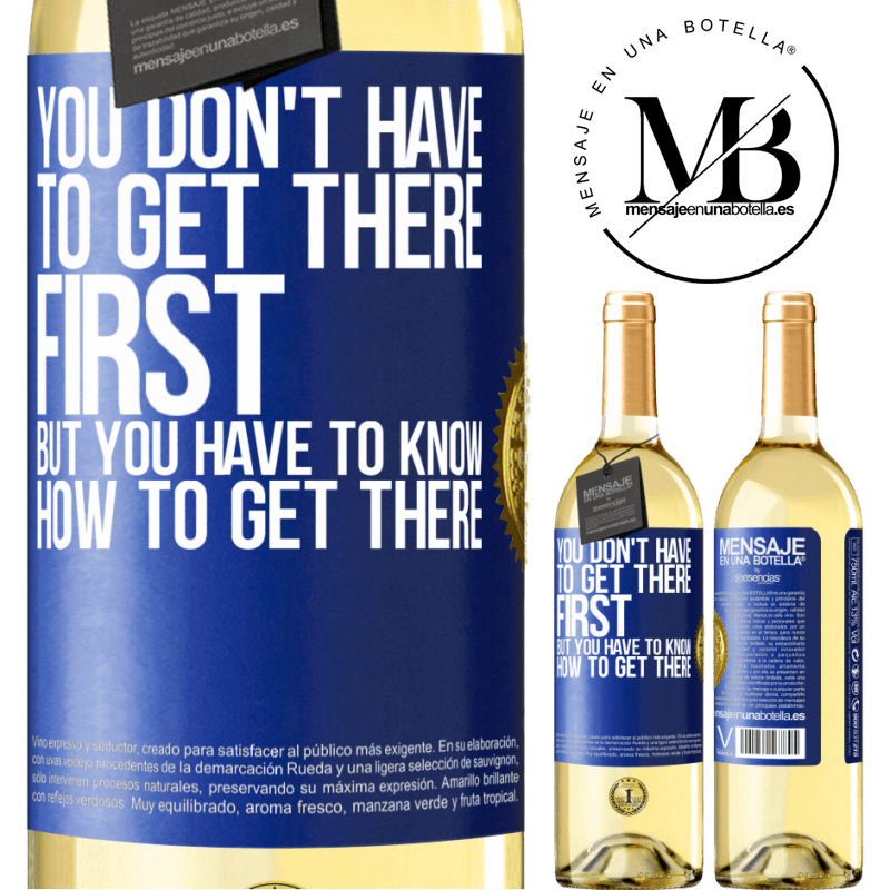 24,95 € Free Shipping | White Wine WHITE Edition You don't have to get there first, but you have to know how to get there Blue Label. Customizable label Young wine Harvest 2020 Verdejo