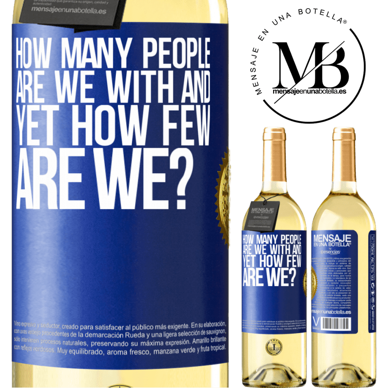 24,95 € Free Shipping   White Wine WHITE Edition How many people are we with and yet how few are we? Blue Label. Customizable label Young wine Harvest 2020 Verdejo