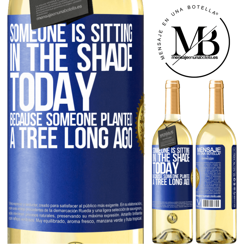 24,95 € Free Shipping | White Wine WHITE Edition Someone is sitting in the shade today, because someone planted a tree long ago Blue Label. Customizable label Young wine Harvest 2020 Verdejo